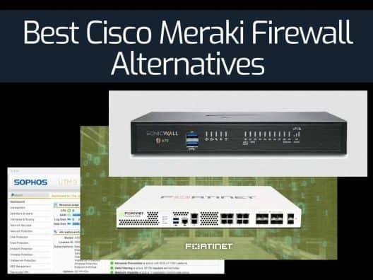 Best Cisco Meraki Firewall Alternatives