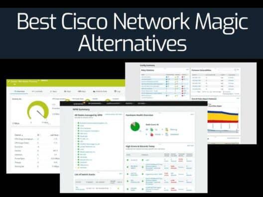 Best Cisco Network Magic Alternatives