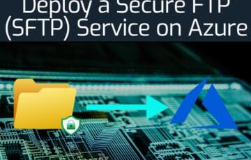 Deploy a Secure FTP (SFTP) Service on Microsoft Azure