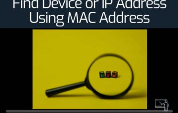 Find Device or IP Address Using MAC Address
