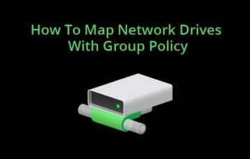 How To Map Network Drives With Group Policy