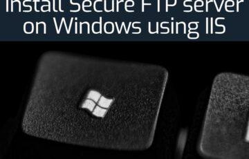 Install Secure FTP server on Windows using IIS