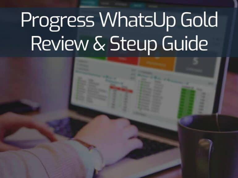 Progress WhatsUp Gold Review and Steup Guide