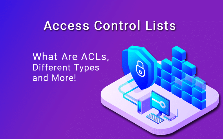 access control lists - Definition, Types and tutorial