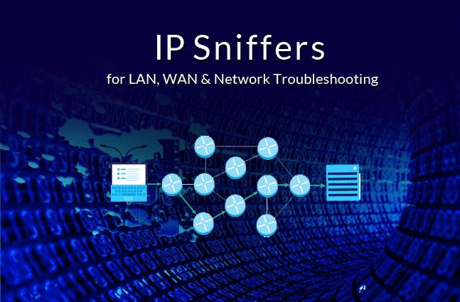 best ip sniffers lan wan network troubleshooting
