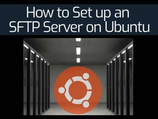 How to set up an SFTP server on Ubuntu