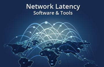 network latency - what is it and software and tools to measure it