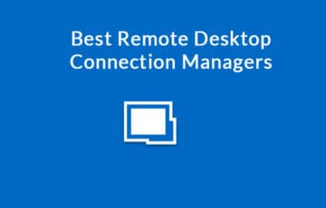 best remote desktop connection managers